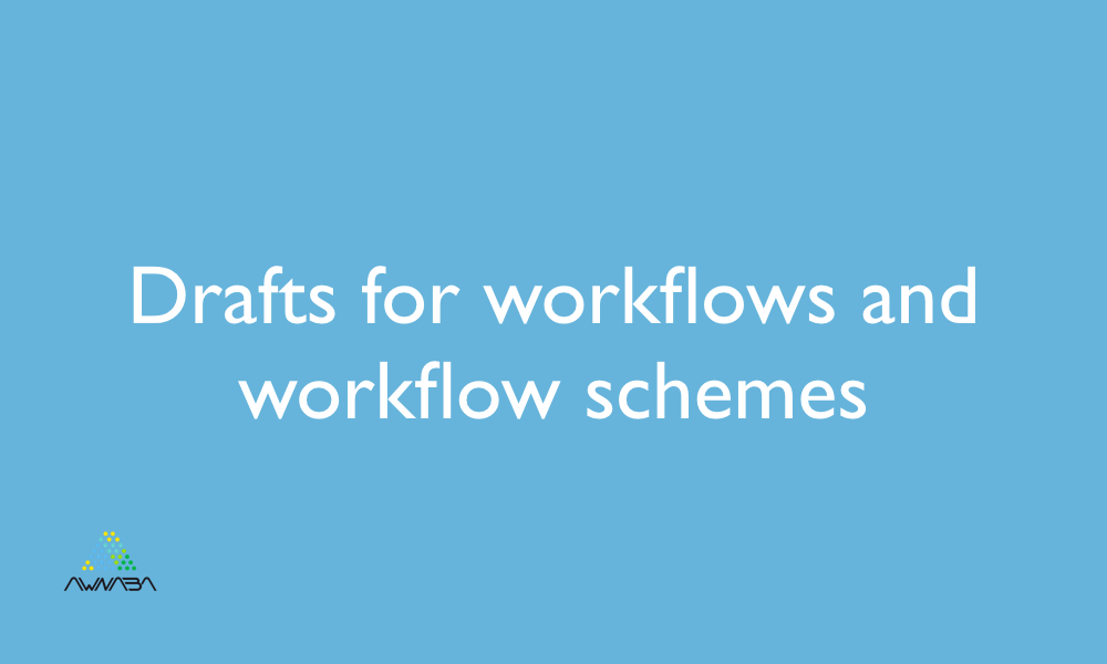 Drafts for workflows and workflow schemes