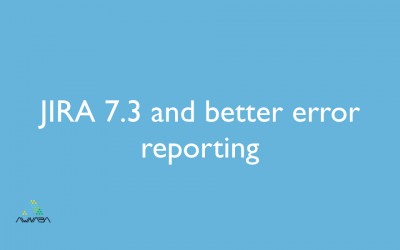 JIRA 7.3 and better error reporting